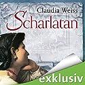 Scharlatan Hörbuch von Claudia Weiss Gesprochen von: Christiane Marx