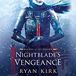 Nightblade's Vengeance: Blades of the Fallen, Book 1 | Ryan Kirk