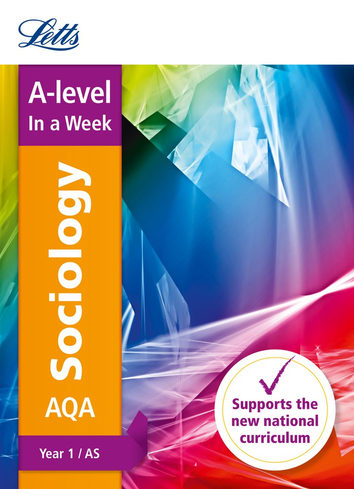 Read Online Letts A-level In a Week - New 2015 Curriculum – A-level Sociology Year 1 (AS): In a Week pdf