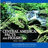 Central America: Facts and Figures (Discovering Central America)