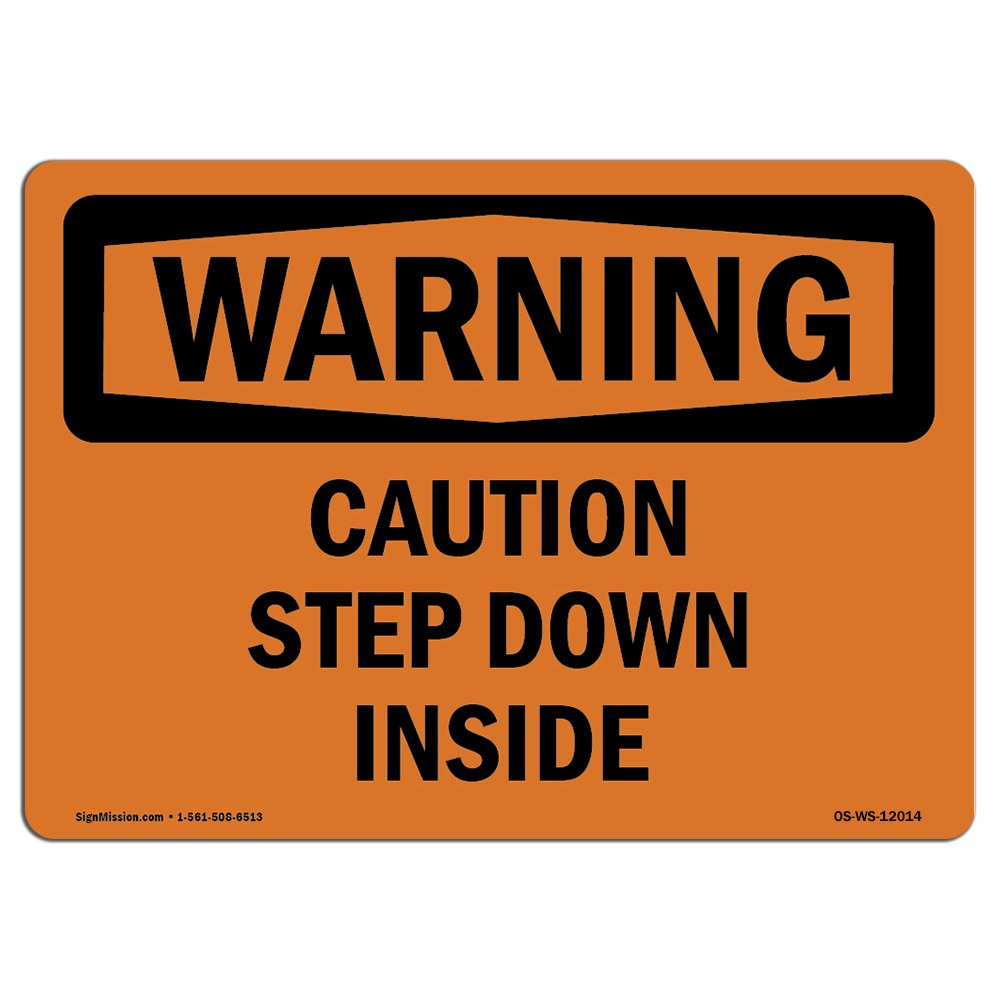 OSHA Warning Sign - Caution Step Down Inside | Choose from: Aluminum, Rigid Plastic Or Vinyl Label Decal | Protect Your Business, Construction Site, Warehouse & Shop Area | Made in The USA