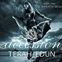 Accession: Sarath Web, Book 1 Audiobook by Terah Edun Narrated by Laura Jennings