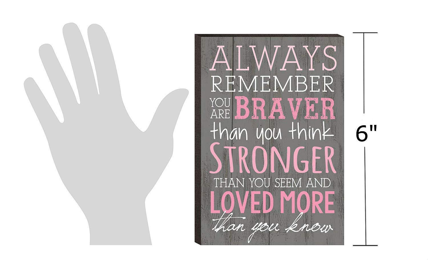 P. Graham Dunn Always Remember You are Braver Than You Think 4x6 Wall Plaque by P. Graham Dunn