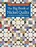 img - for The Big Book of Nickel Quilts: 40 Projects for 5-Inch Scraps by Pat Speth (2013-11-05) book / textbook / text book