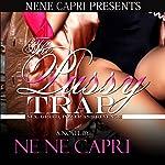 The Pussy Trap | NeNe Capri