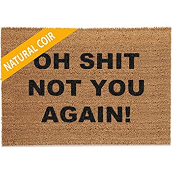 Classic Coir Funny Mat - OH SHIT NOT YOU AGAIN 2' x 3'