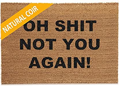 The Personalized Doormats Company Classic Coir Funny Mat - OH Shit NOT You Again 2' x 3'
