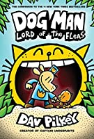 Dog Man: Lord of the Fleas: From the Creator of Captain Underpants