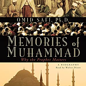 Memories of Muhammad: Why the Prophet Matters Audiobook