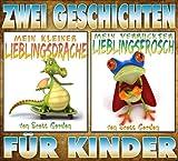 Zwei Geschichten für Kinder: Mein Kleiner Lieblingsdrache und Mein Verrückter Lieblingsfrosch