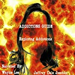 Addictions Guide: Exploring Addictions | Jeffrey Jeschke