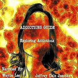 Addictions Guide: Exploring Addictions