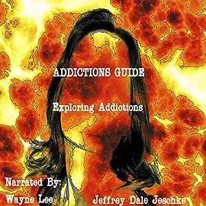 Addictions Guide: Exploring Addictions Audiobook