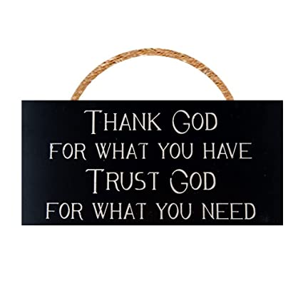Amazoncom Thank God For What You Have Trust God For What You Need