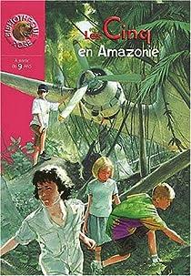 Les Cinq en Amazonie par Blyton