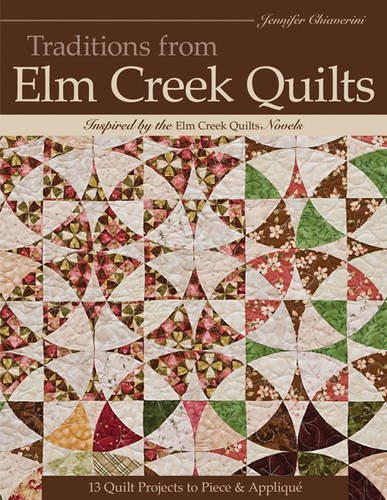 Applique Quilt Kits - Traditions from Elm Creek Quilts: 13 Quilts Projects to Piece and Applique