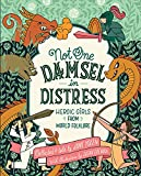img - for Not One Damsel in Distress: Heroic Girls from World Folklore book / textbook / text book