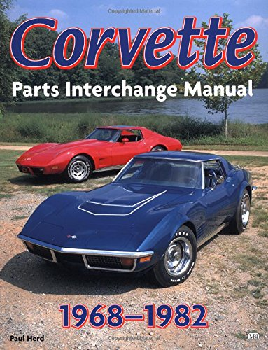 Corvette, 1968-1982: Parts Interchange Manual (Motorbooks Workshop) from Brand: Motorbooks