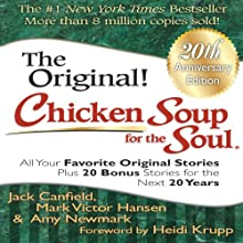 Chicken Soup for the Soul 20th Anniversary Edition: All Your Favorite Original Stories Plus 20 Bonus Stories for the Next 20 Years Audiobook by Heidi Krupp (foreword), Amy Newmark, Mark Victor Hansen, Jack Canfield Narrated by Mark Victor Hansen, Suzanne Toren, Amy Newmark