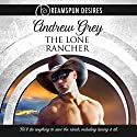 The Lone Rancher Audiobook by Andrew Grey Narrated by John Solo