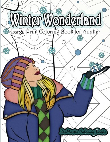 Large Print Coloring Book for Adults: Winter Wonderland: Simple and Easy Adult Coloring Book with Winter Scenes and Designs for Relaxation and Meditation (Easy Coloring Books For Adults) (Volume 4)