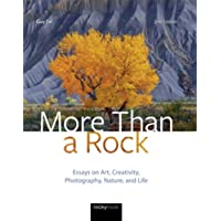 More Than a Rock: Essays in Art, Creativity, Photography, Nature, and Life