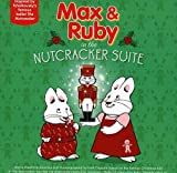 Max & Ruby In The Nutcracker Suite