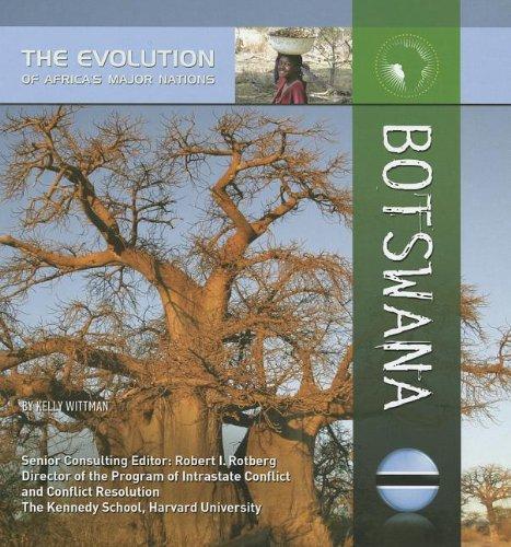 Botswana (The Evolution of Africa's Major Nations)