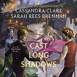 Cast Long Shadows | Cassandra Clare,Sarah Rees Brennan