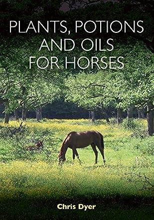 Plants, Potions & Oils For Horses