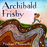 Archibald Frisby, Michael D. Chesworth, 0374303924