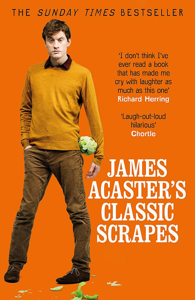 James Acaster's Classic Scrapes - The Hilarious Sunday Times ...