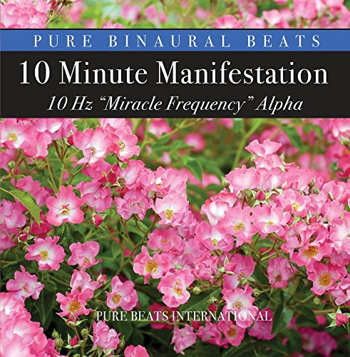 Price comparison product image Pure Binaural Beats - 10 Minute Manifestation - 528 Hz Miracle Frequency Alpha