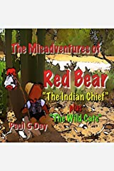 The Indian Chief plus The Wild Cats (The Misadventures of Red Bear Book 1)