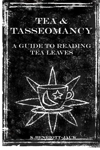 Tea and Tasseomancy: A Guide to Reading Tea Leaves