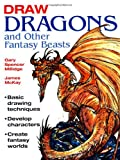 Draw Dragons and Other Fantasy Beasts, Fiona Goble and Gary Spencer Millidge, 1847731570
