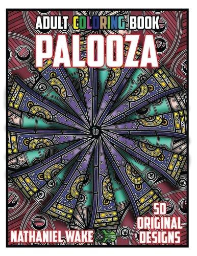 Adult Coloring Book Palooza: 50 Original Adult Coloring Assorted Designs (Adult Coloring Books) (Volume 3)