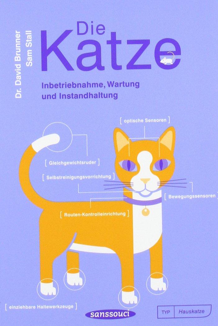 Die Katze: Inbetriebnahme, Wartung und Instandhaltung