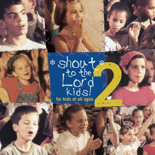 Shout to the Lord Kids 2 by Sony Wonder (Audio)