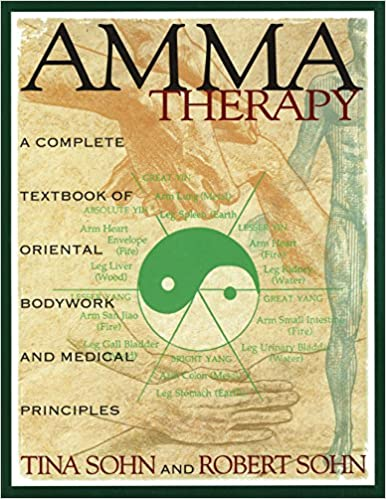 Amma therapy a complete textbook of oriental bodywork and medical amma therapy a complete textbook of oriental bodywork and medical principles tina sohn robert c sohn 9780892814886 amazon books fandeluxe Image collections