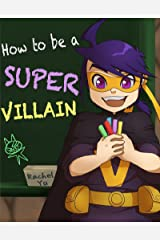 How to Be a Super Villain: Picture Book (Superhero Bedtime Stories 2) Kindle Edition