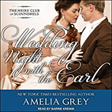 Wedding Night with the Earl: The Heirs' Club of Scoundrels, Book 3 Audiobook by Amelia Grey Narrated by Barrie Kreinik