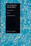 Falsehood Disguised: Unmasking the Truth in LA Rochefoucauld (Purdue Studies in Romance Literatures)