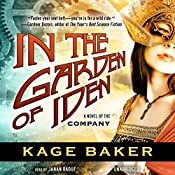 In the Garden of Iden: A Novel of the Company, Book 1 | Kage Baker