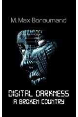 Digital Darkness: A Broken Country Kindle Edition