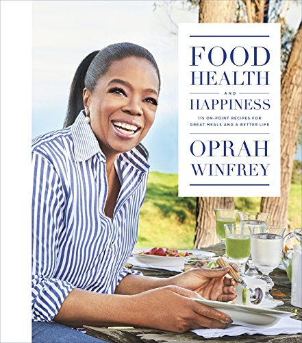 Food, Health, and Happiness by Oprah Winfrey