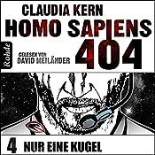 Nur eine Kugel (Homo Sapiens 404 - Teil 4) | Claudia Kern