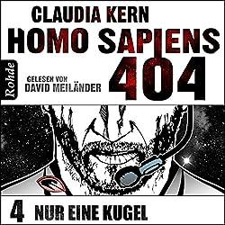 Nur eine Kugel (Homo Sapiens 404 - Teil 4)