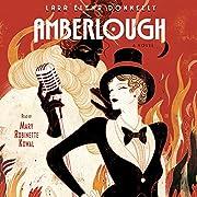 Amberlough: A Novel by Lara Elena Donnelly