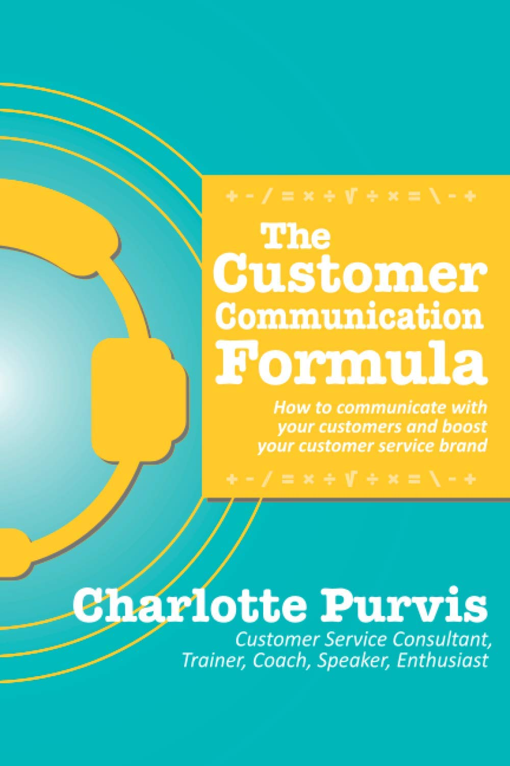The Customer Communication Formula: How to keep up a correspondence along with your shoppers and spice up your customer support emblem